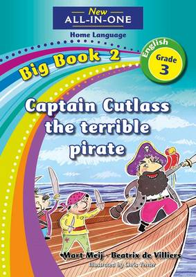 Picture of New all-in-one: Captain Cutlass the terrible pirate : Big book 2 : Grade 3 : Home Language