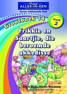 Nuwe alles-in-een: Die beroemdeakkedisse,FrikkieenSaartjie : Grootboek14 : Graad2 : Eerste addisionele taal