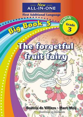 Picture of All-in-one: The forgetful fruit fairy : Big book 5 : Grade 3: Reader : First additional language