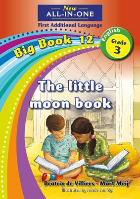 Picture of All-in-one: The little Moon book : Big book 12 : Grade 3: Reader : First additional language