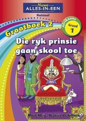 Picture of Alles-in-een: Die ryk prinsie gaan skool toe : Grootboek 2 : Graad 1 : Huistaal