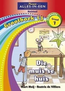 Picture of Alles-in-een: Die muis se huis : Grootboek 13 : Graad 1 : Huistaal