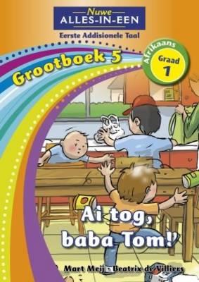 Picture of Alles-in-een: Ai tog, baba Tom! : Grootboek 4 : Graad 4 : Eerste addisionele taal