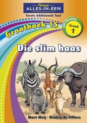 Picture of Alles-in-een: Die slim haas : Grootboek 15 : Graad 1 : Eerste addisionele taal