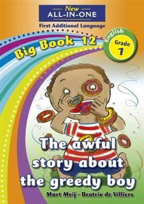 All-in-one: The awful story of the greedy boy : Big book 12 : Grade 1