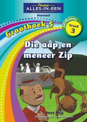 Picture of Nuwe alles-in-een: Die aap en meneer Zip : Grootboek 5 : Graad 3 : Huistaal