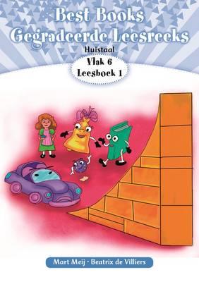 BestBooksgegradeerdeleesreeks: Vlak2Boek1: Gr 2: Leesboek : Huistaal