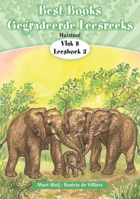 BestBooksgegradeerdeleesreeks: Vlak4Boek3: Gr 2: Leesboek : Huistaal