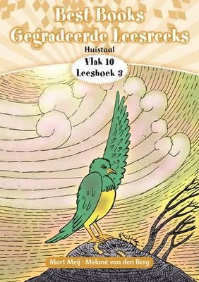 Picture of Best Books gegradeerde leesreeks: Vlak 10 Boek 3: Gr 3: Leesboek : Huistaal