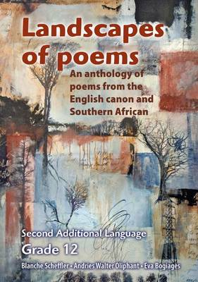 Picture of Landscapes of poems for Gr. 12 second additional language : An anthology of poems from the English canon and Southern Africa