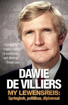 Picture of Dawie de Villiers : My lewensreis: Springbok, politikus, diplomaat