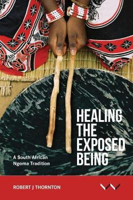 Picture of Healing the exposed being : The Ngoma healing tradition in South Africa
