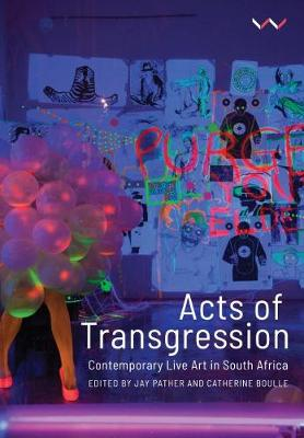 Picture of Acts of Transgression : Contemporary Live Art in South Africa