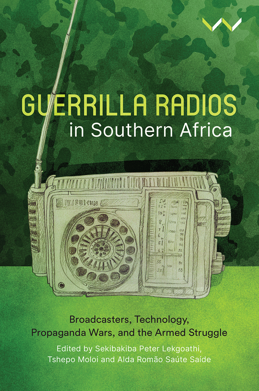 Picture of Guerilla Radios in Southern Africa : Broadcasters, Technology, Propaganda Wars, and the Armed Struggle