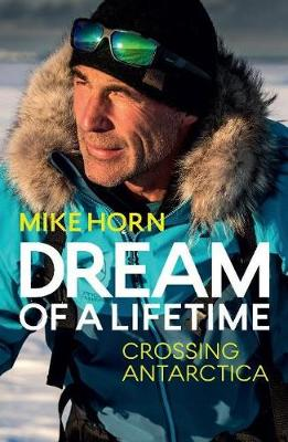 Dream of a Lifetime : Crossing Antarctica