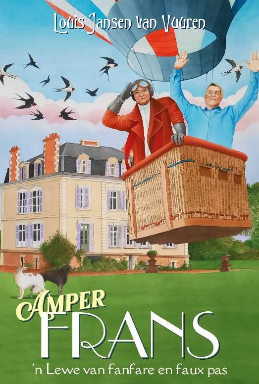Picture of Amper Frans : 'n Lewe van Fanfare en Faux Pas