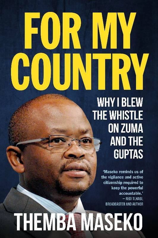 For My Country : Why I Blew the Whistle on Zuma and the Guptas