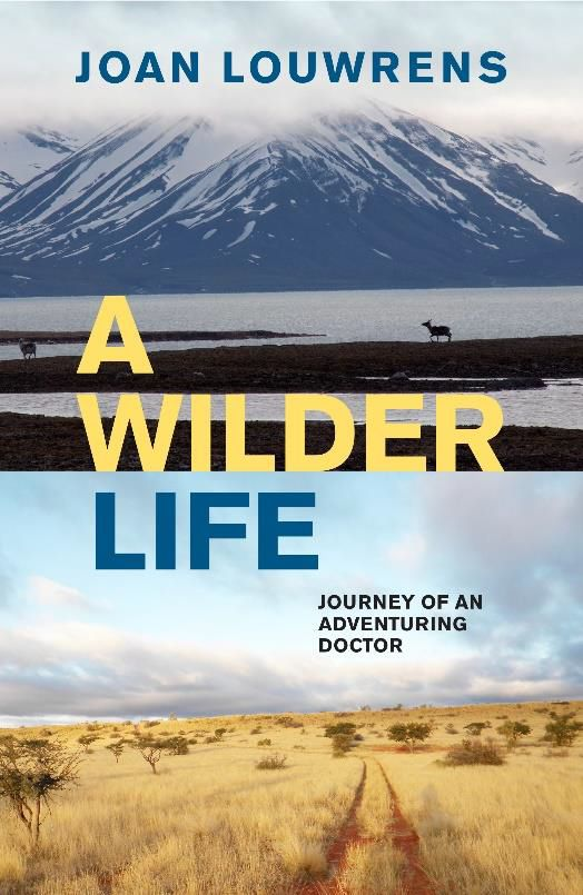 Picture of A Wilder Life : Journey of An Adventuring Doctor