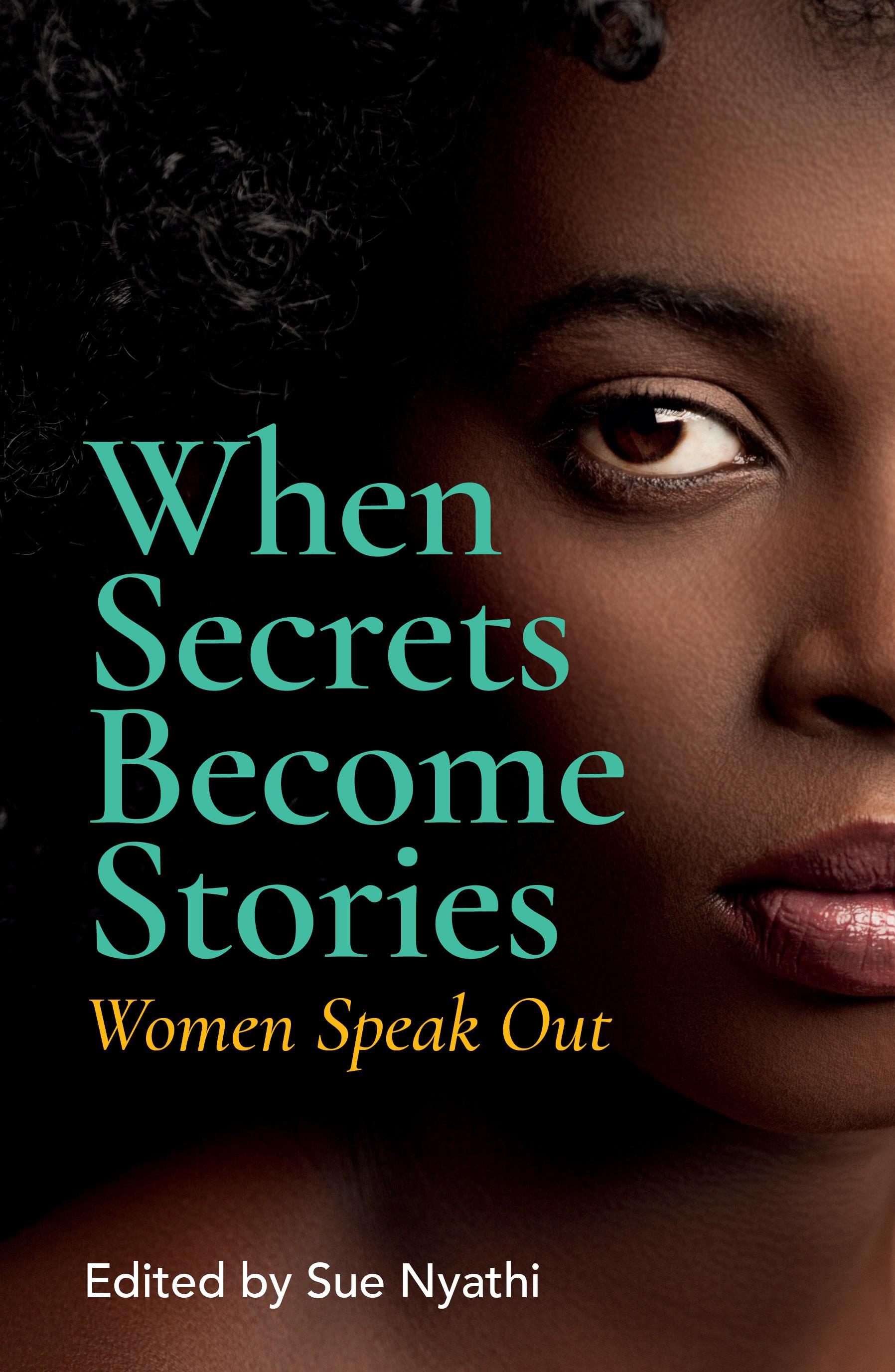 When Secrets Become Stories : Women Speak Out