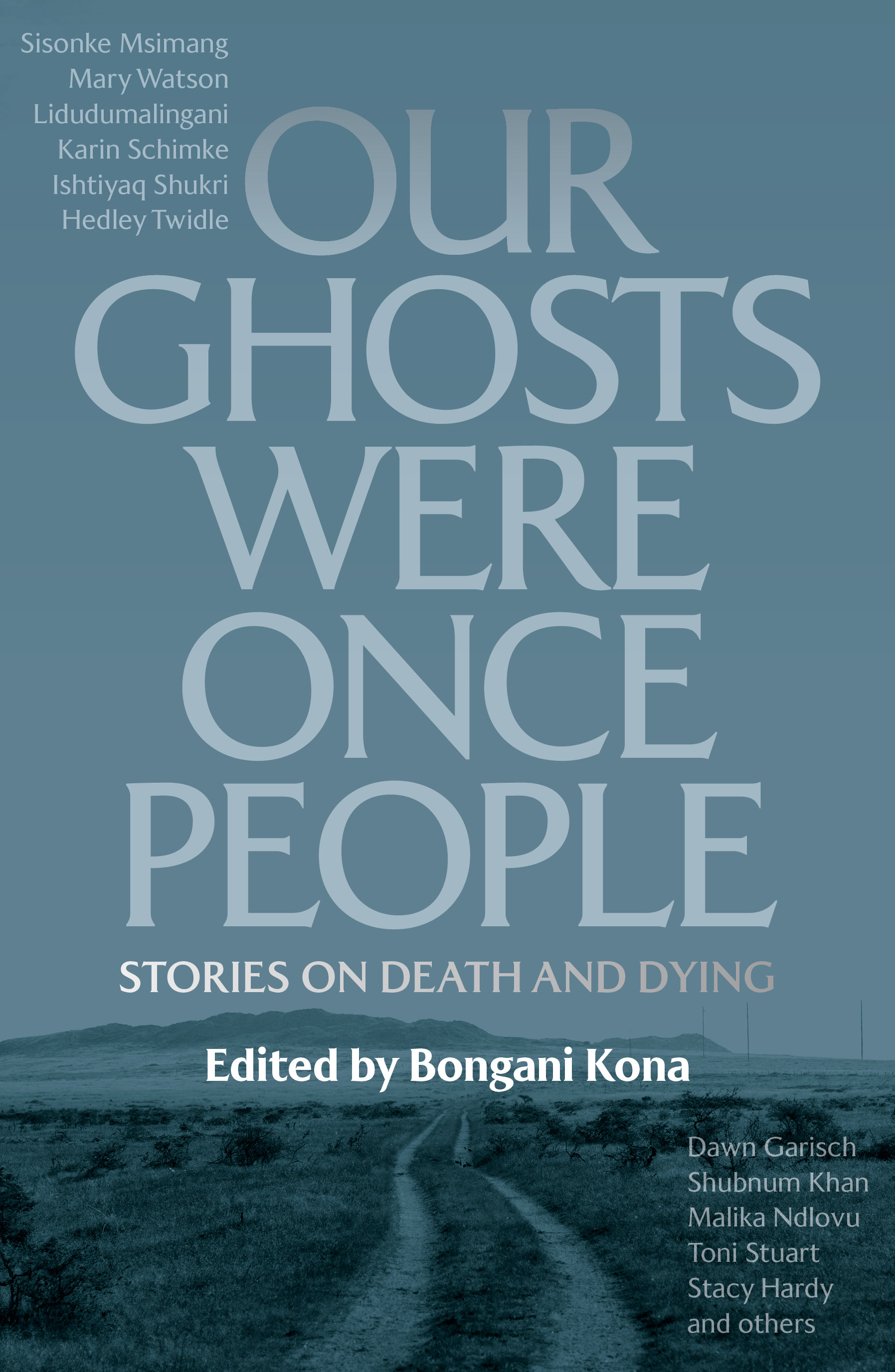 Our Ghosts Were Once People : Stories on Death and Dying