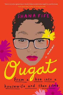 Ougat : From a Hoe Into a Housewife and Then Some