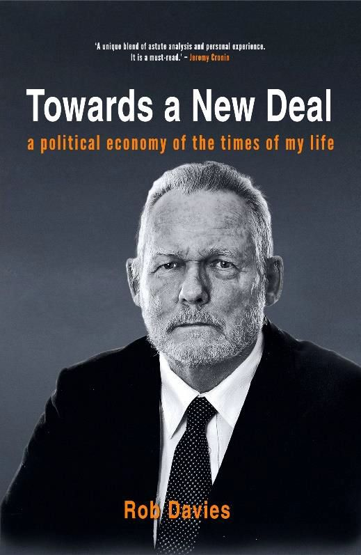 Towards A New Deal : A Political Economy of the Times of My Life