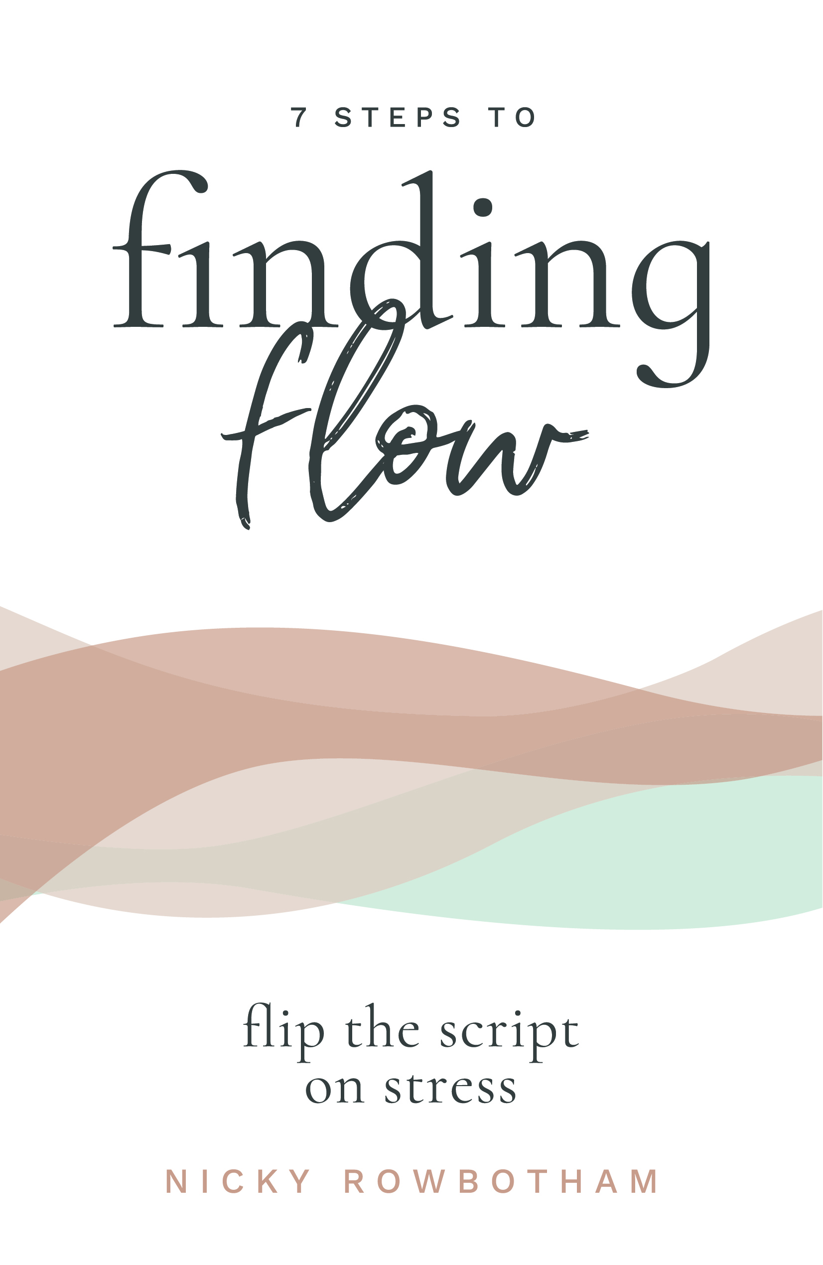 Picture of 7 Steps to Finding Flow : Flip the Script on Stress