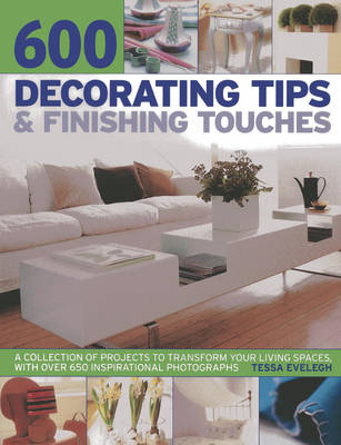 Picture of 600 Decorating Tips & Finishing Touches : A Collection of Projects to Transform Your Living Spaces, with Over 650 Inspirational Photographs