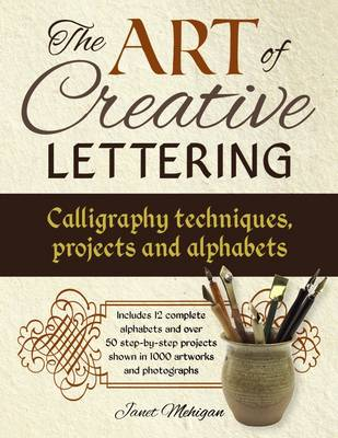 Picture of Art of Creative Lettering: Calligraphy Techniques, Projects and Alphabets