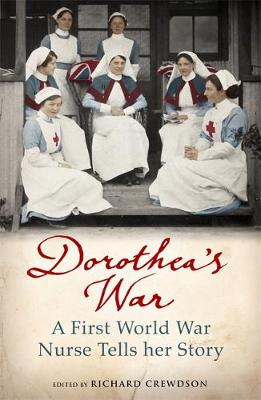 Picture of Dorothea's War : A First World War Nurse Tells Her Story