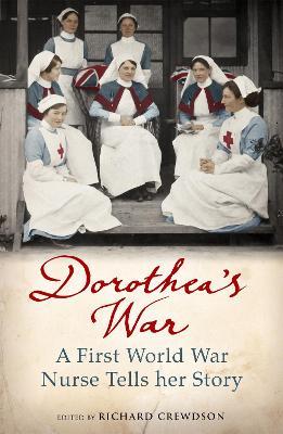Picture of Dorothea's War : A First World War Nurse Tells Her Story
