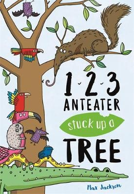 Picture of 123, Anteater Stuck Up A Tree : A Curious Counting Book