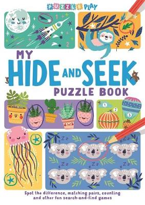 My Hide and Seek Puzzle Book : Spot the Difference, Matching Pairs, Counting and other fun Search and Find games