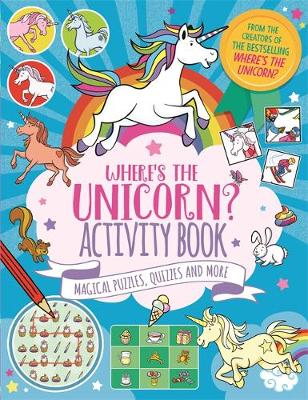 Where's the Unicorn? Activity Book : Magical Puzzles, Quizzes and More