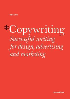 Picture of Copywriting, Second edition : Successful Writing for Design, Advertising and Marketing