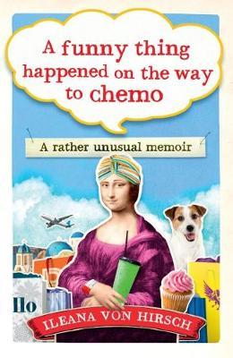 Picture of A Funny Thing Happened on the Way to Chemo : A rather unsual memoir
