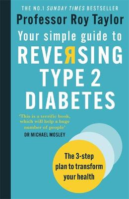 Your Simple Guide to Reversing Type 2 Diabetes : The 3-step plan to transform your health