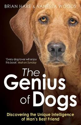 The Genius of Dogs : Discovering the Unique Intelligence of Man's Best Friend