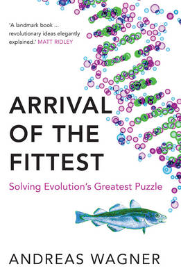 Picture of Arrival of the Fittest : Solving Evolution's Greatest Puzzle