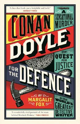 Picture of Conan Doyle for the Defence : A Sensational Murder, the Quest for Justice and the World's Greatest Detective Writer