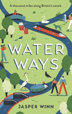 Picture of Water Ways : A thousand miles along Britain's canals