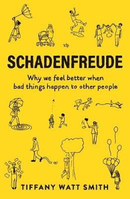 Schadenfreude : Why we feel better when bad things happen to other people