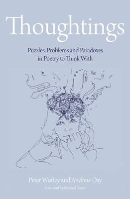 The Philosophy Foundation : Thoughtings- Puzzles, Problems and Paradoxes in Poetry to Think With