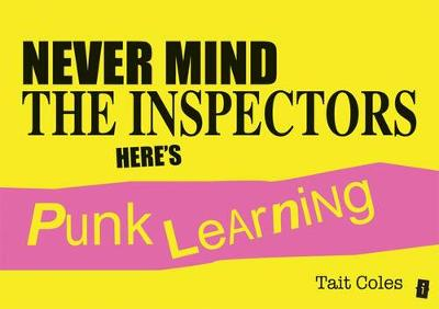 Never Mind the Inspectors : Here's Punk Learning