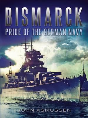 Picture of Bismarck : Pride of the German Navy