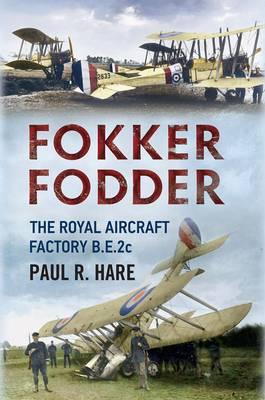 Fokker Fodder : The Royal Aircraft Factory B.E.2c