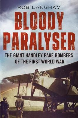 Picture of Bloody Paralyser : The Giant Handley Page Bombers of the First World War