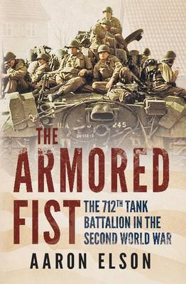 Picture of Armored Fist : The 712th Tank Battalion in the Second World War