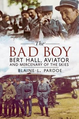 Picture of Bad Boy : Bert Hall, Aviator and Mercenary of the Skies