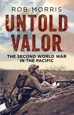 Untold Valor : The Second World War in the Pacific